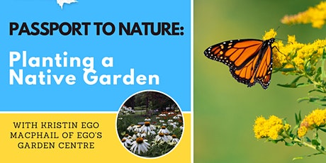 Passport to Nature: Planting a Native Garden tickets