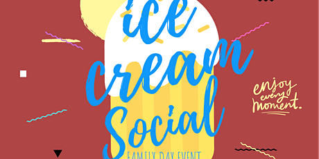 The Ice Cream Social - A Family Fun Day Event! tickets
