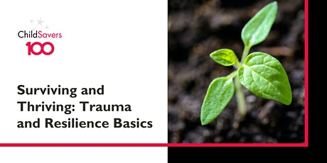 Surviving and Thriving: Trauma and Resilience Basics tickets