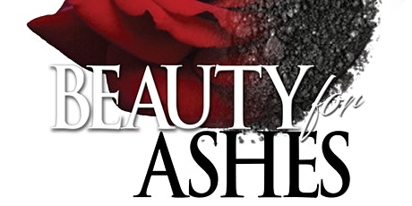 Beauty For Ashes Ladies Healing and Restoration Conference tickets