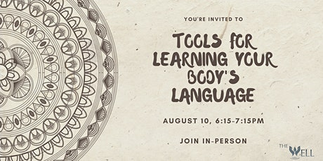 Tools for Learning Your Body's Language tickets
