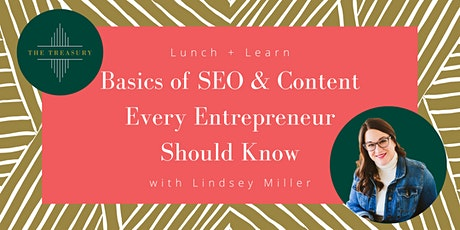 Basics of SEO & Content Every Entrepreneur Should Know with Lindsey Miller tickets