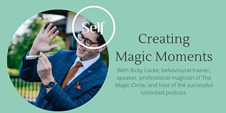 SELF: Creating Magic Moments tickets