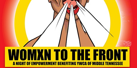 Womxn To The Front: A Night of Empowerment Benefiting YWCA of Middle TN tickets