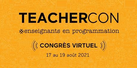Enseignants en programmation: Congrès TEACHERCON 2021 (en français) - HQ tickets