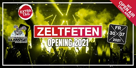 EXTRATAG ! ZELTFETEN OPENING 2021 ! ( Inkl. Open Air Area ) Tickets