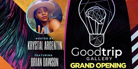 Good Trip Gallery Grand Opening tickets