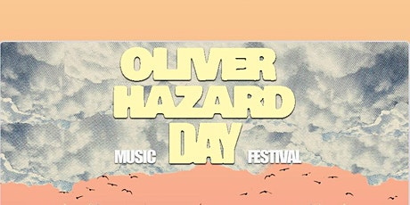 Oliver Hazard Day 2021: single day music festival tickets