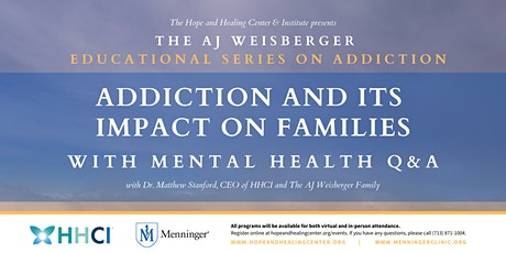 Addiction and Its Impact on Families  |  Mental Health Q&A tickets