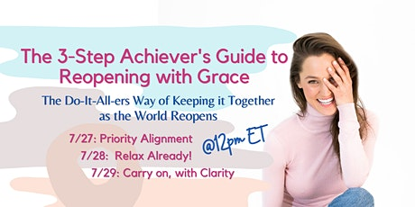 The 3-Step Achiever's Guide to Reopening with Grace tickets