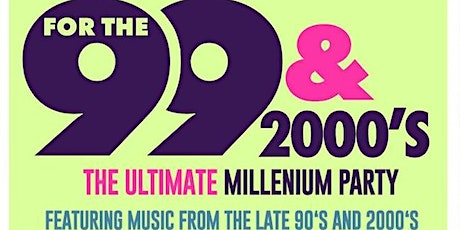 The Ultimate Millennium Party - For the 99 and 2000s tickets