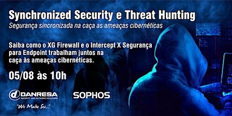 Sophos Synchronized Security e Threat Hunting ingressos