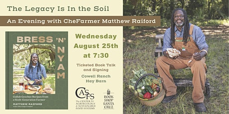 The Legacy is in the Soil: An Evening with CheFarmer Matthew Raiford tickets