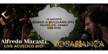 Alfredo Marasti – ROSABIANCA Live acustico 2021 biglietti