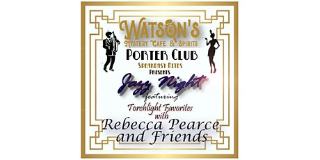Speakeasy Night featuring Torch Favorites by  Rebecca Pearce and Friends tickets