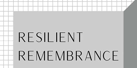 Resilient Remembrance tickets