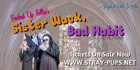 Frocked Up Follies: Sister Wack, Bad Habit tickets