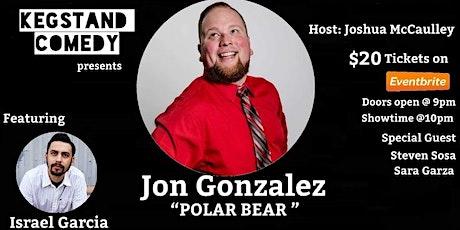 "Kegstand Comedy starring Jon ""Polar Bear"" Gonzalez tickets"