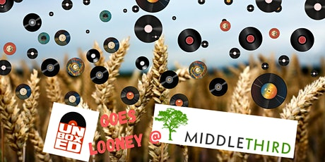 Unboxed goes Looney @ The Middlethird Farm tickets