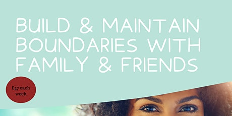 Build & Maintain Boundaries with friends & Family tickets
