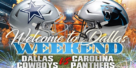"""WELCOME TO DALLAS WEEKEND  """"COWBOYS vs PANTHERS'""""  NC TAKEOVER tickets"""