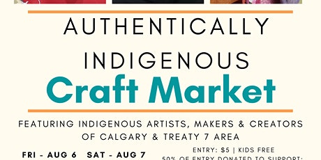 Authentically Indigenous Craft Market - Were Back! tickets