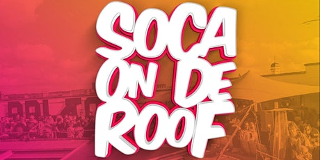 Soca On De Roof tickets