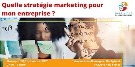 Atelier méthodologique : Quelle stratégie marketing pour mon entreprise ? billets
