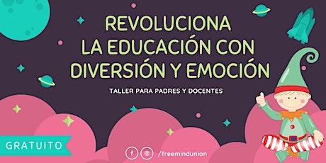 REVOLUCIONA LA EDUCACIÓN CON DIVERSIÓN Y EMOCIÓN entradas