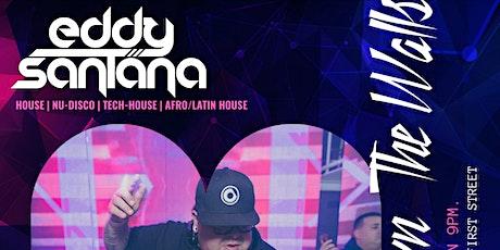 Bring Down The Walls with guest DJ Eddy Santana tickets