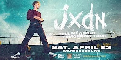 jxdn – Tell Me About Tomorrow Tour