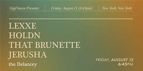 GigFinesse Presents: Lexxe | Holdn | That Brunette | Jerusha tickets
