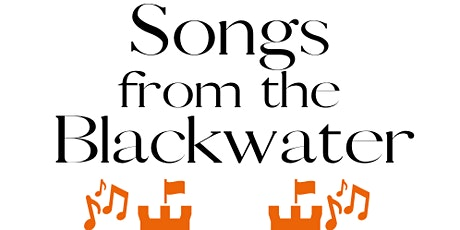 Songs from the Blackwater. 1 day music festival at Mallow Castle tickets