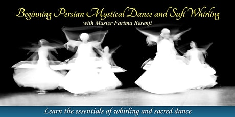 Beginning Persian Mystical Dance and Sufi Whirling tickets