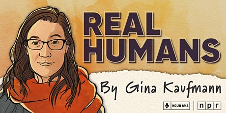 Real Humans by Gina Kaufmann, Live! A Storytelling Event tickets