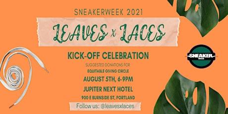 Leaves & Laces Sneaker Week Kick off tickets