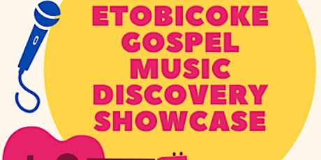 ETOBICOKE GOSPEL MUSIC DISCOVERY SHOWCASE tickets
