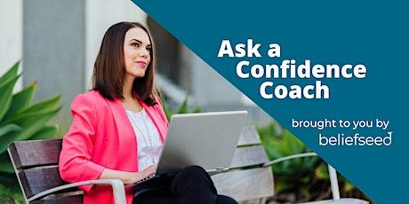 Ask a Confidence Coach: Free Live Webinar tickets