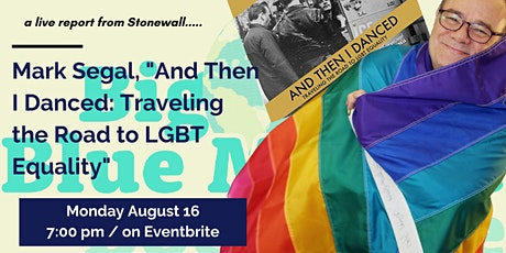 """Mark Segal, """"And Then I Danced: Traveling the Road to LGBT Equality"""" tickets"""