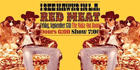 I See Hawks in LA, Red Meat at the Make-Out Room tickets
