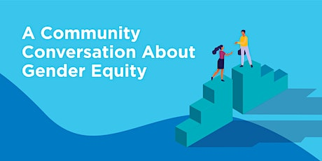 A Community Conversation About Gender Equity tickets
