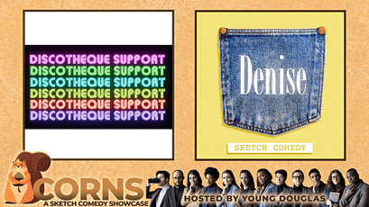 Acorns: A Sketch Comedy Showcase (with Discotheque Support & Denise!) tickets