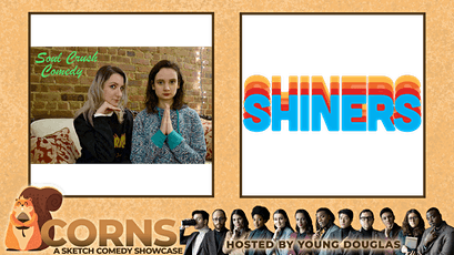 Acorns: A Sketch Comedy Showcase (with Soul Crush & Shiners!) tickets