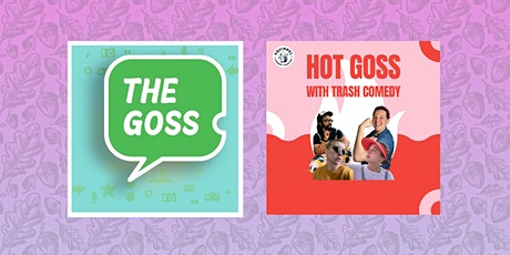 The Goss + Hot Goss with TRASH tickets