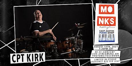 CPT KIRK - Livestream Concert w/In-Studio Audience tickets