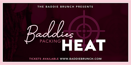 Baddies Packing Heat II tickets