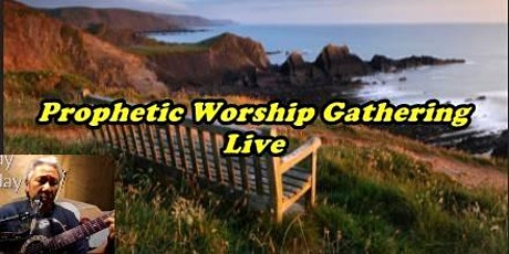 Live Prophetic Worship Gathering tickets