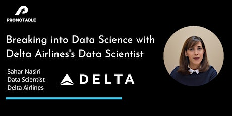 Breaking into Data Science w/ a Data Scientist from Delta Airlines tickets