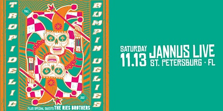 TROPIDELIC & BUMPIN UGLIES w/ THE RIES BROTHERS  - St. Pete tickets