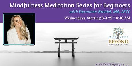 Mindfulness Meditation Series for Beginners tickets